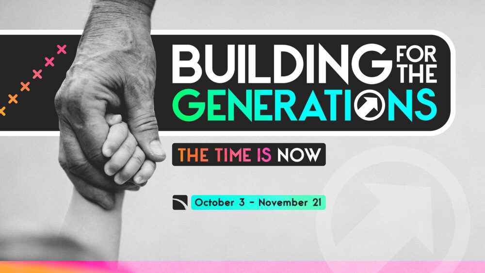 Building for the Generations